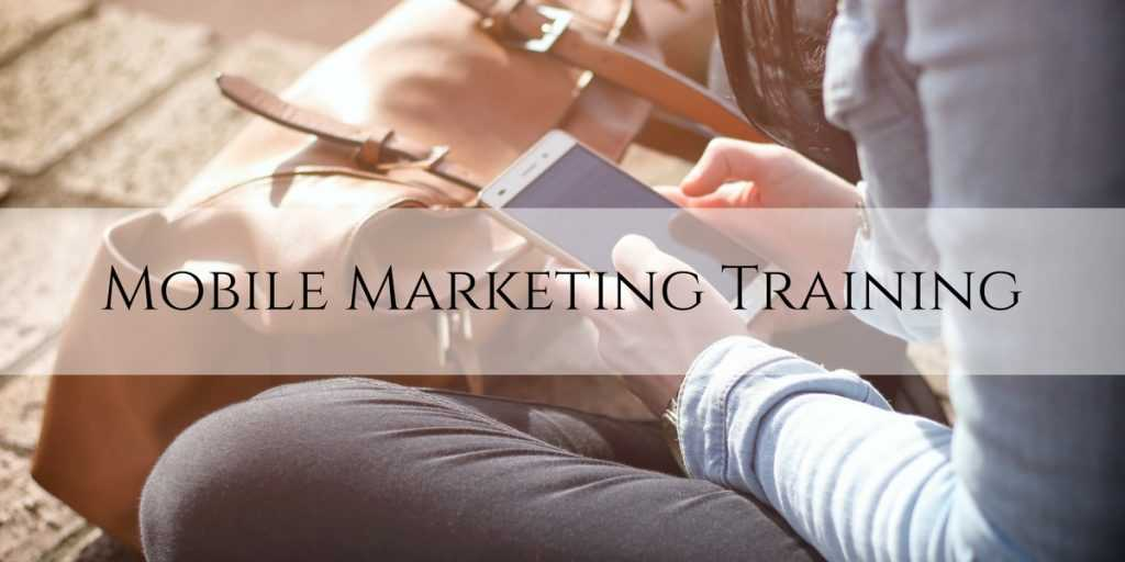 Mobile Marketing Training