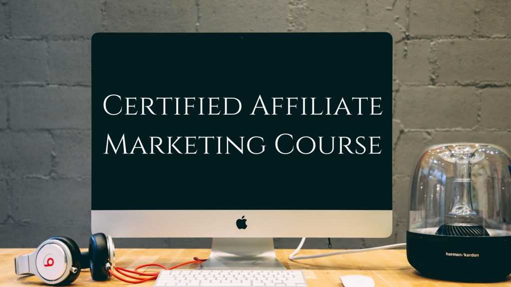 Certified Affiliate Marketing Course